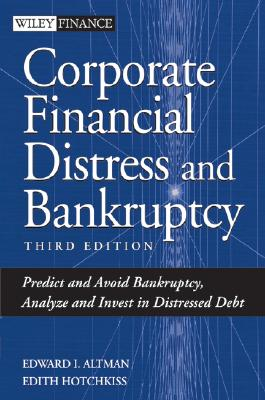 Corporate Financial Distress And Bankruptcy By Altman, Edward I./ Hotchkiss, Edith